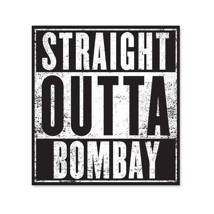 Straight Outta Bombay - Sticker