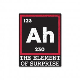 The Element Of Surprise - Sticker