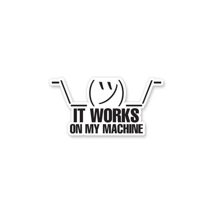 Works On My Machine - Sticker