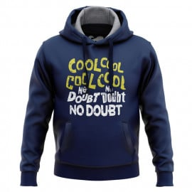 Cool Cool No Doubt No Doubt - Hoodie