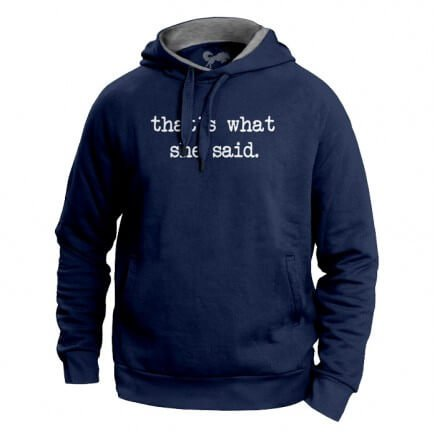 That's What She Said - Hoodie