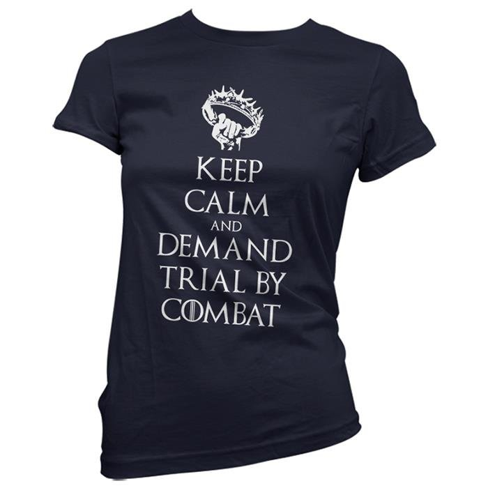 Keep Calm And Demand Trial By Combat - Women's T-shirt