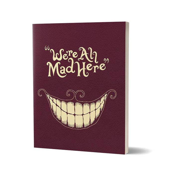 Cheshire Cat We Re All Mad Here Notebook Alice In Wonderland